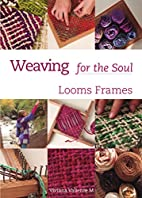 Weaving for the Soul: Looms frames by…