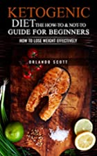 Ketogenic Diet: The How To & Not To Guide…