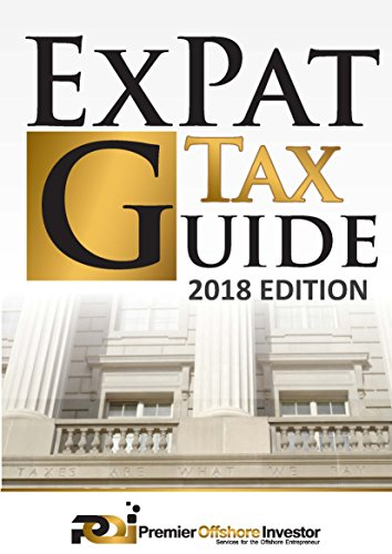 international-tax-business-guide-2018-expert-legal-guide-for-americans-living-working-investing-and-doing-business-abroad
