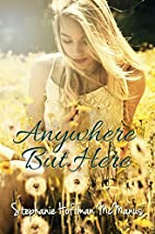 Anywhere But Here by Stephanie Hoffman…