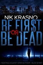 BE FIRST OR BE DEAD: A hard-boiled,…