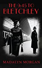 The 9:45 to Bletchley (The Dudley Sisters…