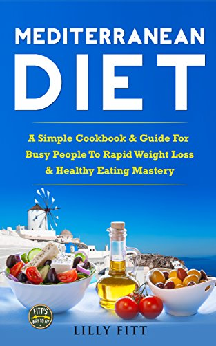 mediterranean-diet-a-simple-cookbook-guide-for-busy-people-to-rapid-weight-loss-healthy-eating-mastery