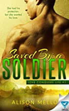 Saved By A Soldier (Love Conquers Life Book…