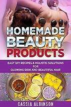 Homemade Beauty Products: Easy DIY Recipes &…