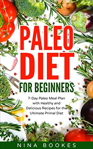 paleo-diet-for-beginners-7-day-paleo-meal-plan-with-healthy-and-delicious-recipes-for-the-ultimate-primal-diet