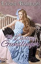 My Darling Gunslinger by Lynne Barron
