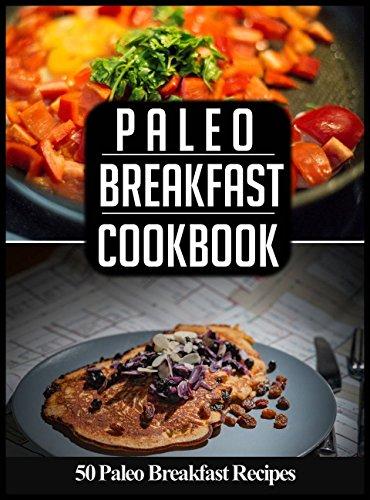paleo-breakfast-cookbook-50-paleo-breakfast-recipes-youll-love-paleo-breakfast-and-lunch-book-1