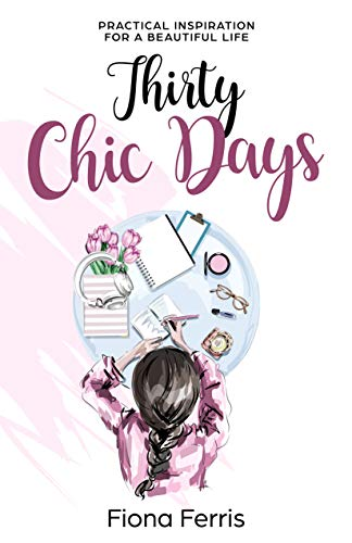 thirty-chic-days-practical-inspiration-for-a-beautiful-life