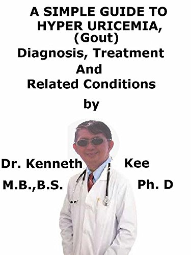 a-simple-guide-to-hyperuricemia-gout-diagnosis-treatment-and-related-conditions-a-simple-guide-to-medical-conditions