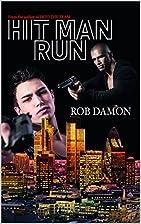 Hit Man Run by Rob Damon