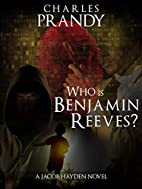Who is Benjamin Reeves?: A Detective Series…