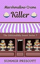Marshmallow Creme Killer: Book 7 in The…