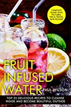 Fruit Infused Water: Top 25 Delicious…