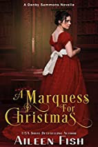 A Marquess for Christmas [novella] by Aileen…