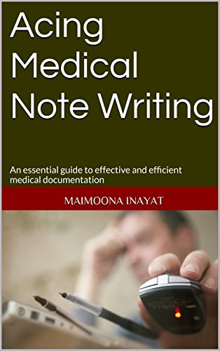 acing-medical-note-writing-an-essential-guide-to-effective-and-efficient-medical-documentation