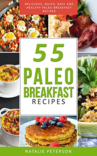 paleo-breakfast-recipes-55-paleo-breakfast-recipes-delicious-quick-easy-and-healthy-paleo-recipes-feel-good-lose-weight-and-improve-your-health-with-the-paleo-diet-cookbook-paleo-world-4