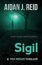 Sigil by Aidan J Reid
