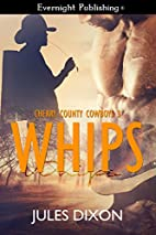 Whips (Cherry County Cowboys Book 3) by…