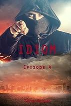Idiom: Episode 4 by Terry Schott