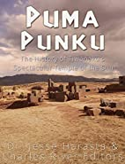 Puma Punku: The History of Tiwanaku's…