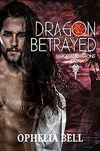 Dragon Betrayed (Immortal Dragons Book 0) by…