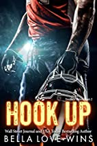 Hook Up: A Bad Boy Sports Romance by Bella…