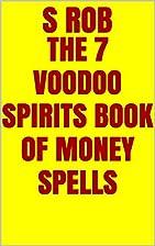 THE 7 VOODOO SPIRITS BOOK OF MONEY SPELLS by…
