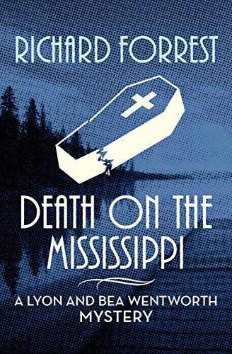 death-on-the-mississippi-the-lyon-and-bea-wentworth-mysteries-book-7