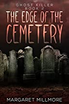 The Edge Of The Cemetery (Ghost Killer Book…