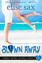 Blown Away by Elise Sax