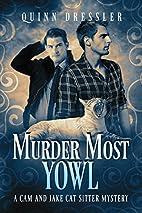 Murder Most Yowl by Quinn Dressler
