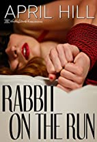 Rabbit on the Run by April Hill