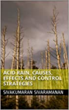 ACID RAIN, CAUSES, EFFECTS AND CONTROL…