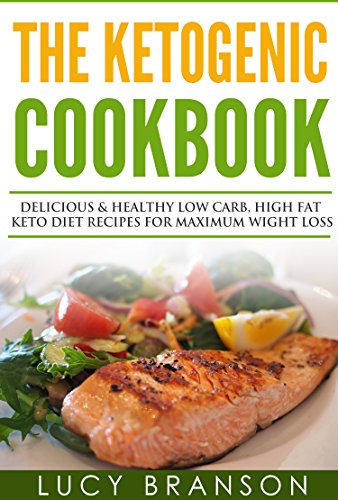 ketogenic-cookbook-delicious-healthy-low-carb-high-fat-keto-diet-recipes-for-maximum-weight-loss-ketogenic-dietcookbook-for-beginnersrecipesmistakesfat-bombs