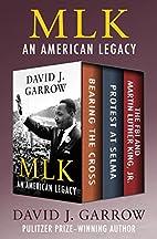 MLK: An American Legacy: Bearing the Cross,…