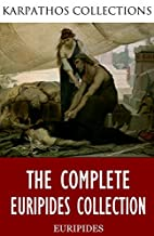 The Complete Euripides Collection by…