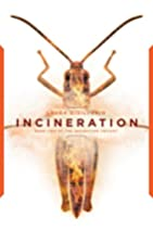 Incineration (The Incubation Trilogy Book 2)…