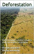 Deforestation: Deforestation causes, impacts…