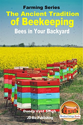 the-ancient-tradition-of-beekeeping-bees-in-your-backyard-farming-series-book-5