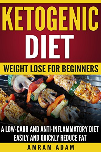 ketogenic-diet-weight-lose-for-beginners-a-low-carb-and-anti-inflammatory-diet-control-sugar-levels