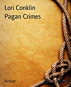 Pagan Crimes by Lori Conklin