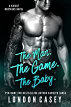 THE MAN. THE GAME. THE BABY. (A Knight…