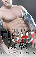 Fight For Her (Soldiers in Arms Book 1) by…