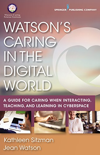 watsons-caring-in-the-digital-world-a-guide-for-caring-when-interacting-teaching-and-learning-in-cyberspace