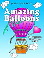 Amazing Balloons: 30 Patterns for Stress…
