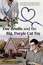 Doc Brodie and the Big, Purple Cat Toy by…