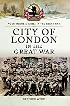 City of London in the Great War (Your Towns…