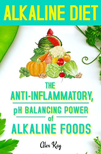 alkaline-diet-the-anti-inflammatory-ph-balancing-power-of-alkaline-foods-holistic-health-for-life-anti-inflammatory-pain-reduction-weight-loss-and-recipe-books