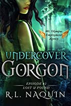 Undercover Gorgon - Lost & Found by R.L.…